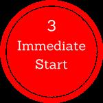 Immediate Start